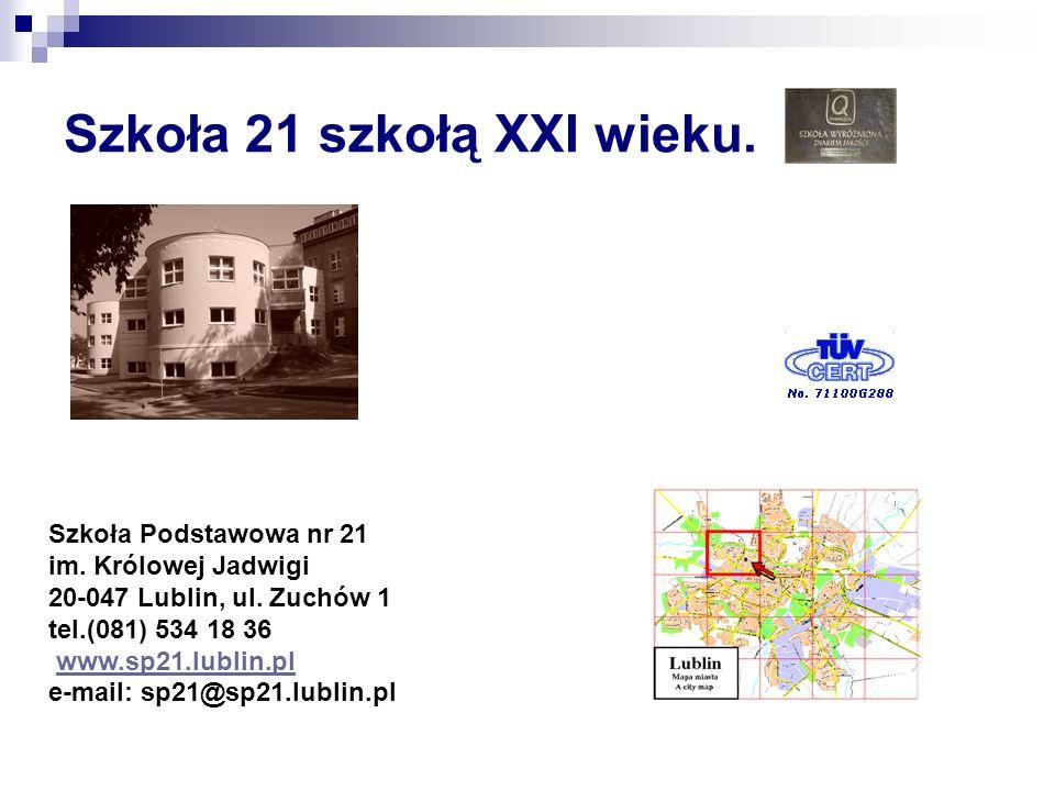 Szkoła 21 szkołą XXI wieku. Szkoła Podstawowa nr 21 im.