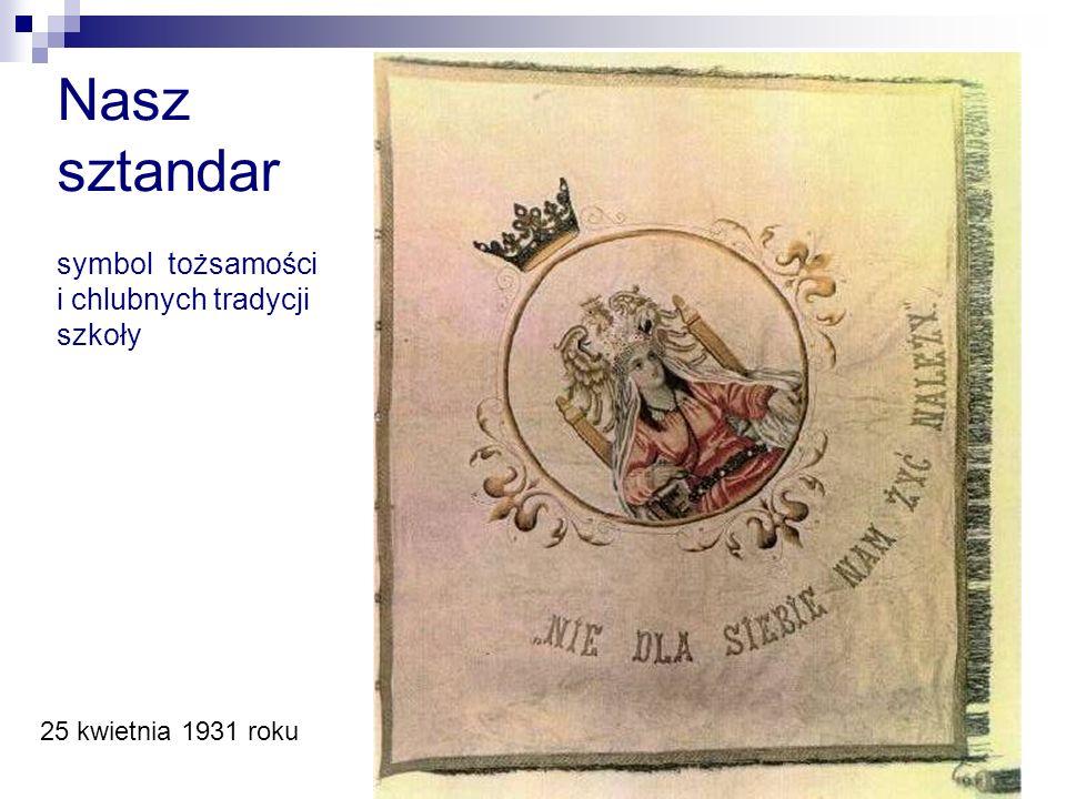 Nasz sztandar 25 kwietnia 1931 roku symbol tożsamości i chlubnych tradycji szkoły