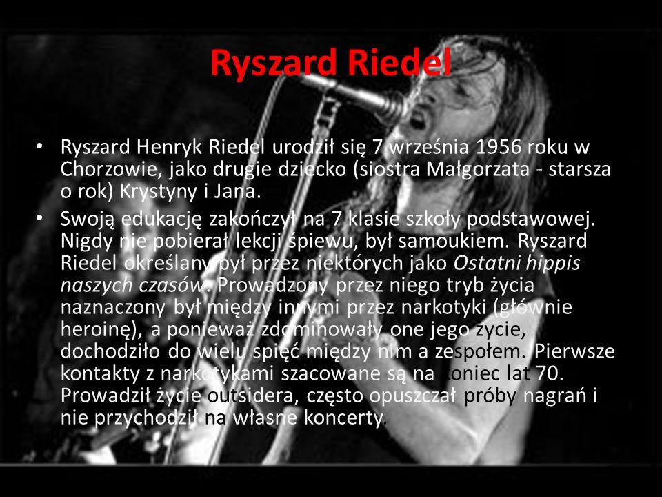Ryszard Riedel Ryszard Henryk Riedel urodził się 7 września 1956 roku w Chorzowie, jako drugie dziecko (siostra Małgorzata - starsza o rok) Krystyny i Jana.