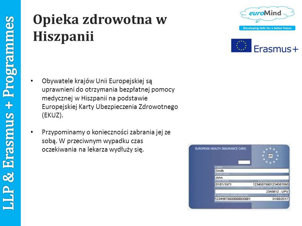 Opieka zdrowotna w Hiszpanii Obywatele krajów Unii Europejskiej są uprawnieni do otrzymania bezpłatnej pomocy medycznej w Hiszpanii na podstawie Europejskiej Karty Ubezpieczenia Zdrowotnego (EKUZ).