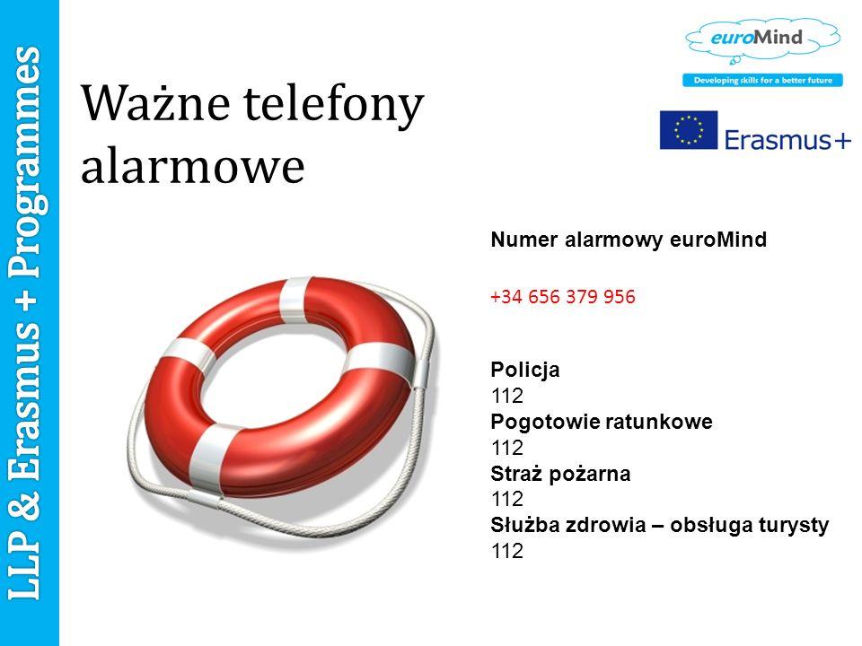 Ważne telefony alarmowe Numer alarmowy euroMind +34 656 379 956 Policja 112 Pogotowie ratunkowe 112 Straż pożarna 112 Służba zdrowia – obsługa turysty 112