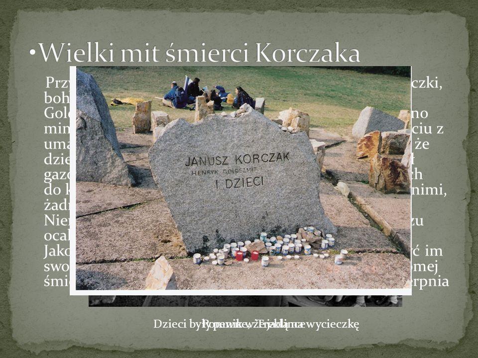"""Przyjęło się mówić o bohaterskiej śmierci Goldszmita w Treblince – mimo, że mógł się ocalić, umarł wraz ze """"swoimi dziećmi w komorze gazowej."""