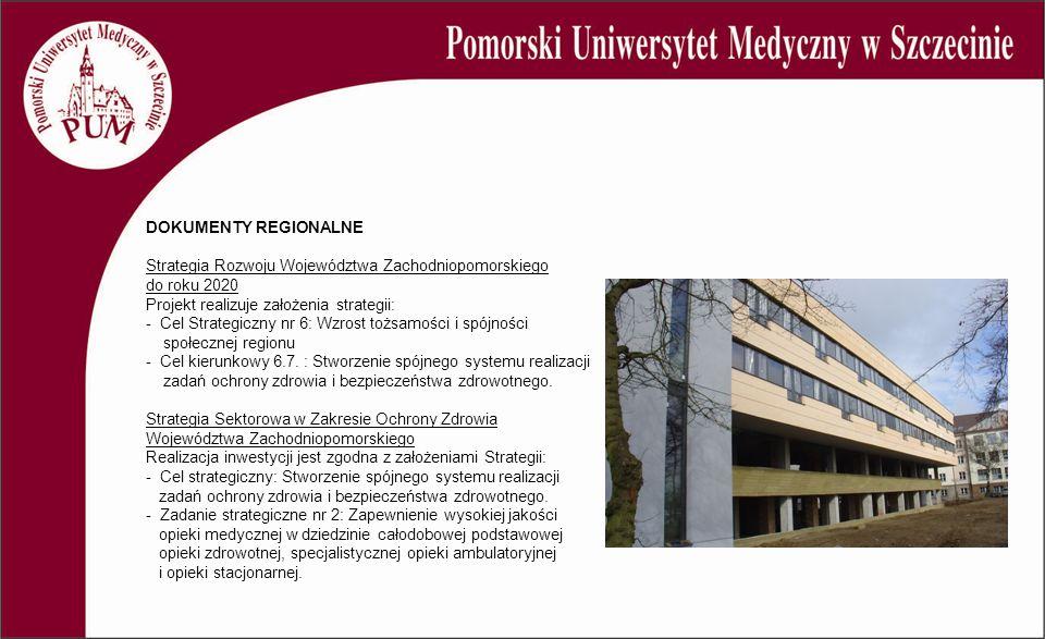 DOKUMENTY REGIONALNE Strategia Rozwoju Województwa Zachodniopomorskiego do roku 2020 Projekt realizuje założenia strategii: - Cel Strategiczny nr 6: Wzrost tożsamości i spójności społecznej regionu - Cel kierunkowy 6.7.