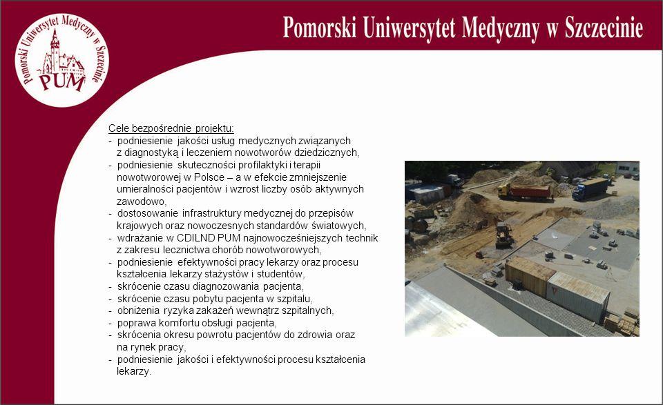 Cele bezpośrednie projektu: - podniesienie jakości usług medycznych związanych z diagnostyką i leczeniem nowotworów dziedzicznych, - podniesienie skuteczności profilaktyki i terapii nowotworowej w Polsce – a w efekcie zmniejszenie umieralności pacjentów i wzrost liczby osób aktywnych zawodowo, - dostosowanie infrastruktury medycznej do przepisów krajowych oraz nowoczesnych standardów światowych, - wdrażanie w CDILND PUM najnowocześniejszych technik z zakresu lecznictwa chorób nowotworowych, - podniesienie efektywności pracy lekarzy oraz procesu kształcenia lekarzy stażystów i studentów, - skrócenie czasu diagnozowania pacjenta, - skrócenie czasu pobytu pacjenta w szpitalu, - obniżenia ryzyka zakażeń wewnątrz szpitalnych, - poprawa komfortu obsługi pacjenta, - skrócenia okresu powrotu pacjentów do zdrowia oraz na rynek pracy, - podniesienie jakości i efektywności procesu kształcenia lekarzy.