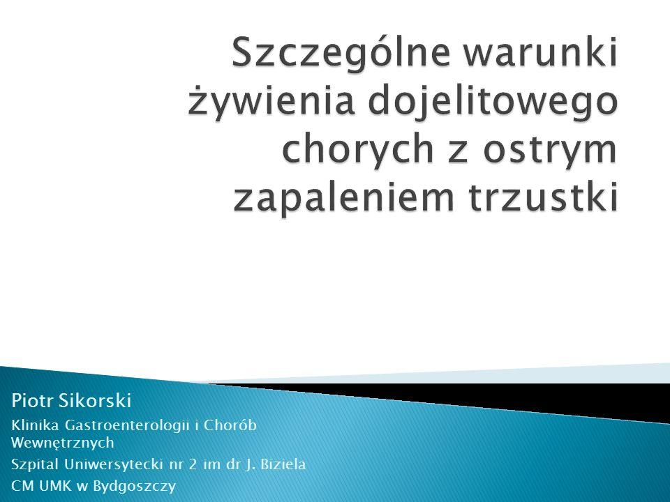 Piotr Sikorski Klinika Gastroenterologii i Chorób Wewnętrznych Szpital Uniwersytecki nr 2 im dr J.