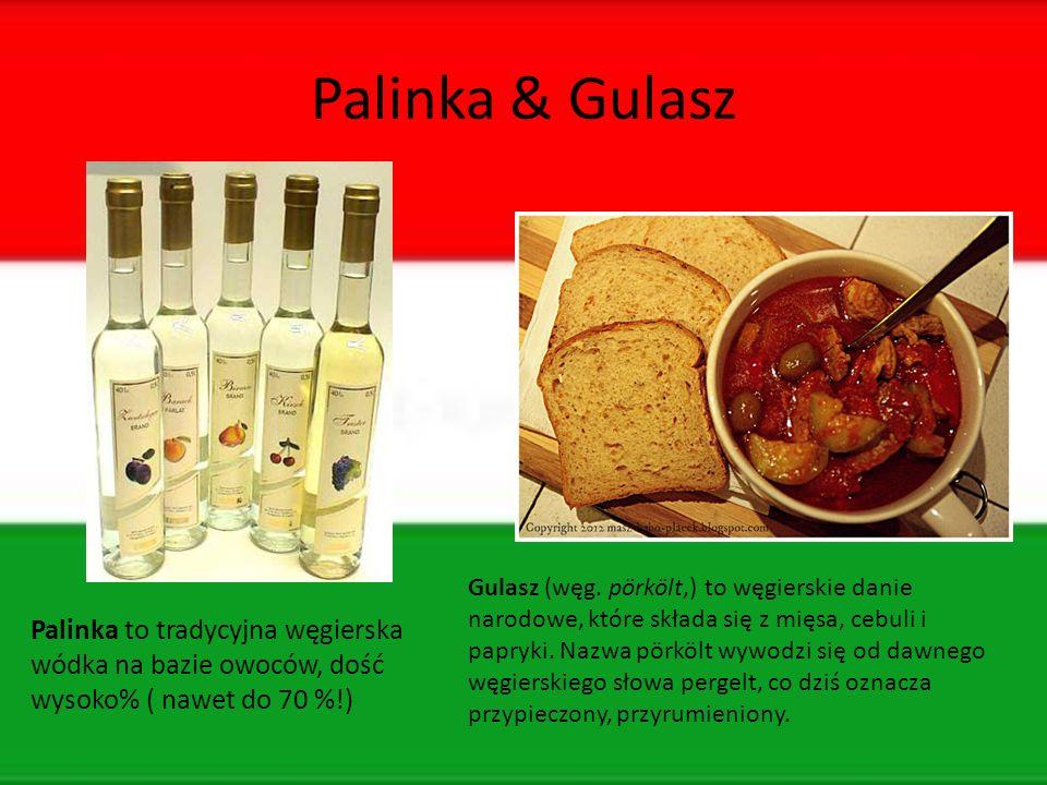 Palinka & Gulasz Palinka to tradycyjna węgierska wódka na bazie owoców, dość wysoko% ( nawet do 70 %!) Gulasz (węg.