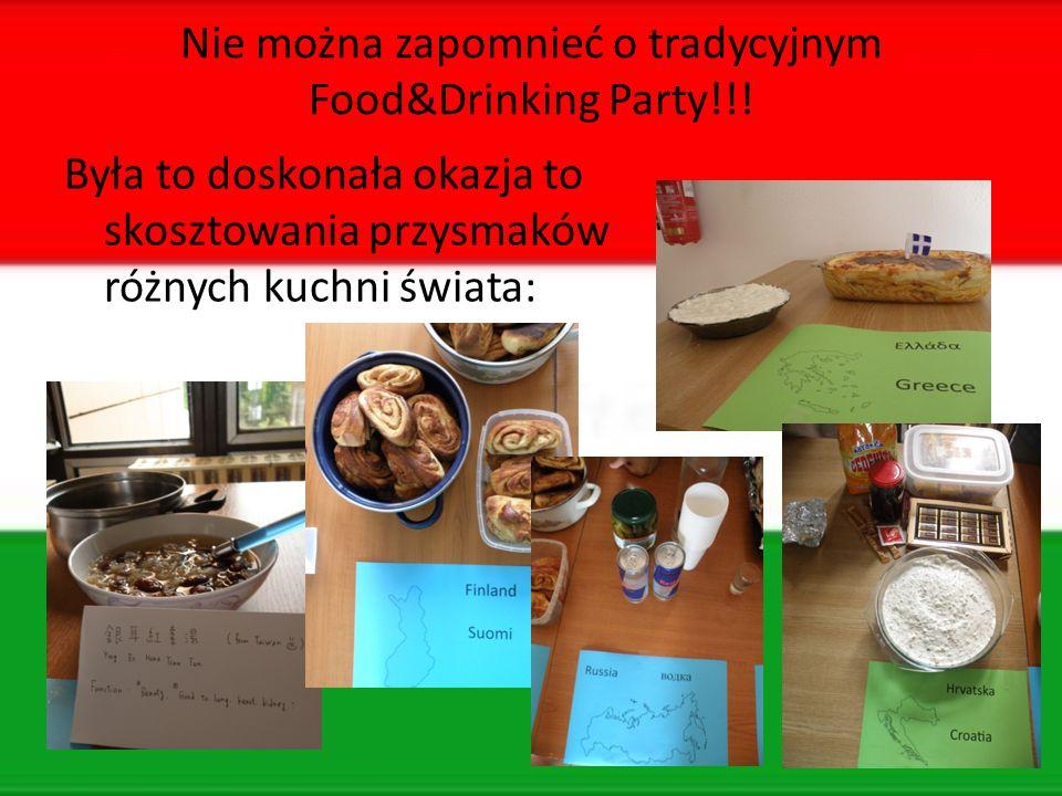 Nie można zapomnieć o tradycyjnym Food&Drinking Party!!.