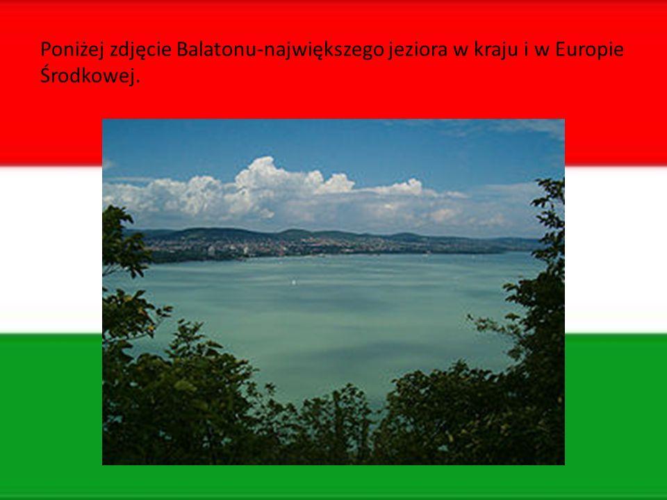 Poniżej zdjęcie Balatonu-największego jeziora w kraju i w Europie Środkowej.