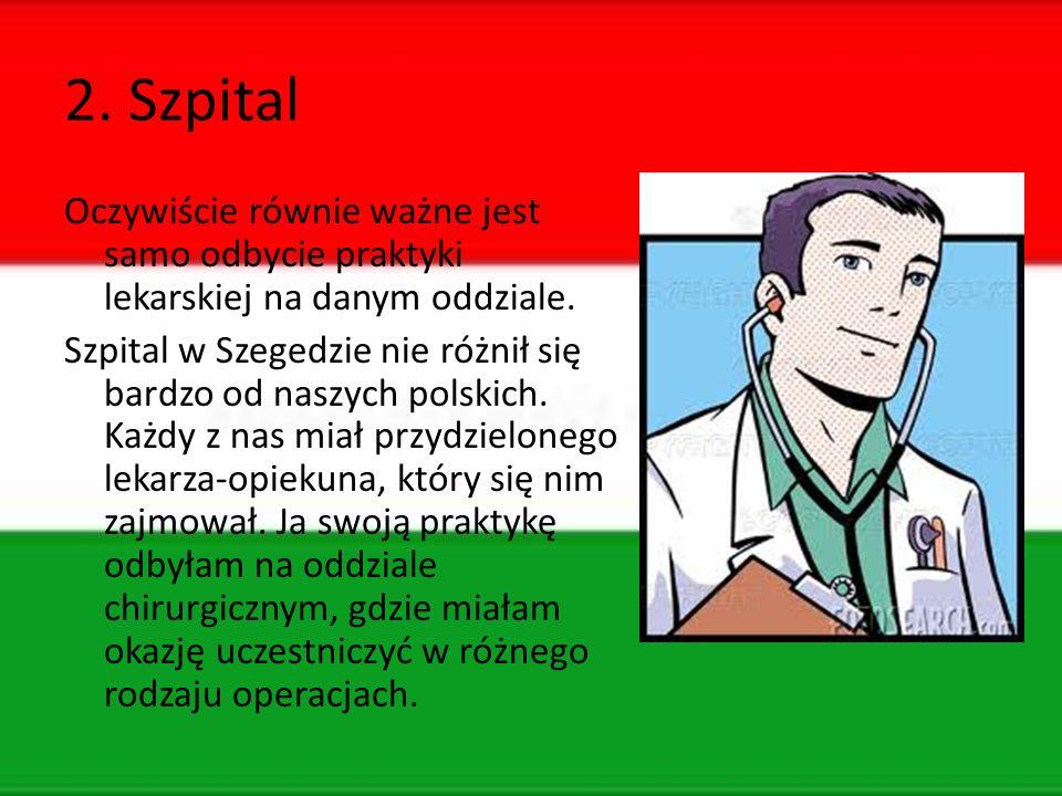 2. Szpital Oczywiście równie ważne jest samo odbycie praktyki lekarskiej na danym oddziale.