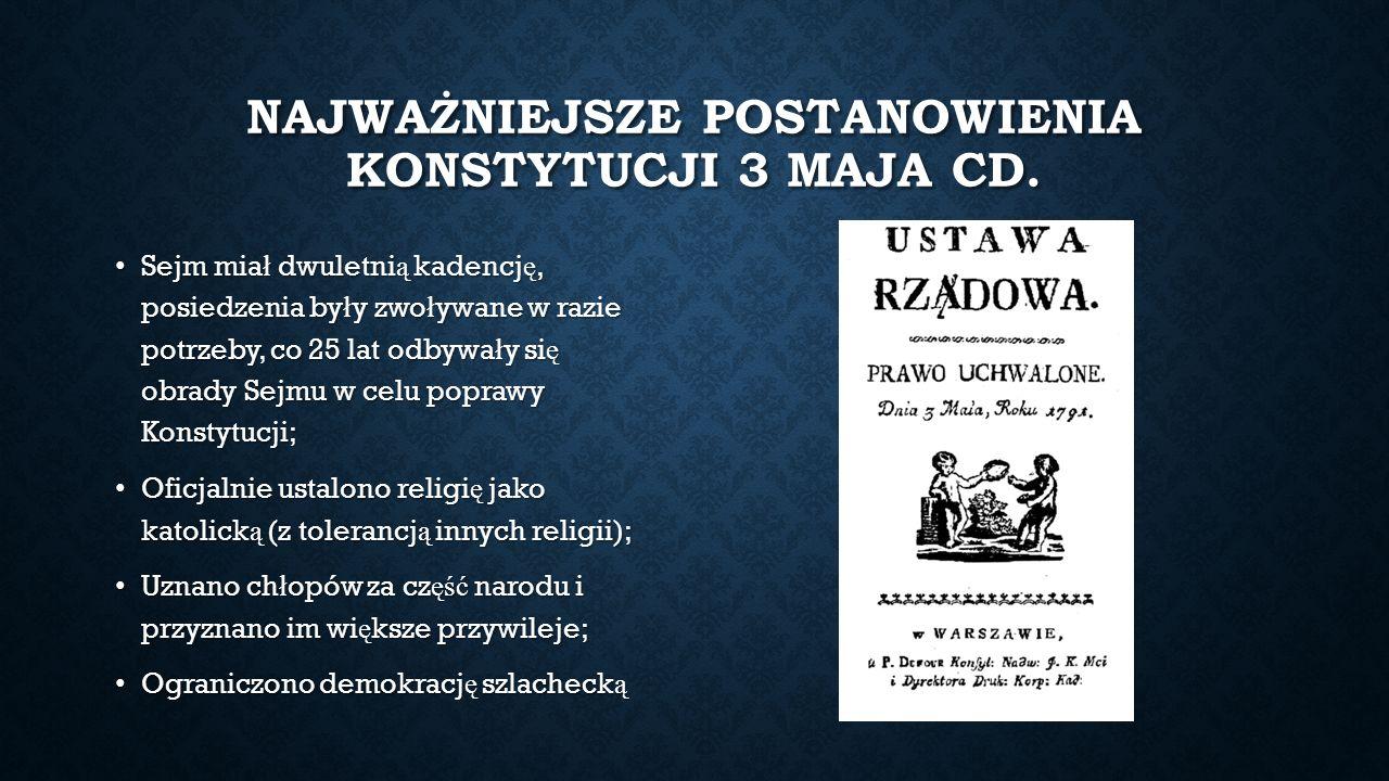 NAJWAŻNIEJSZE POSTANOWIENIA KONSTYTUCJI 3 MAJA CD.
