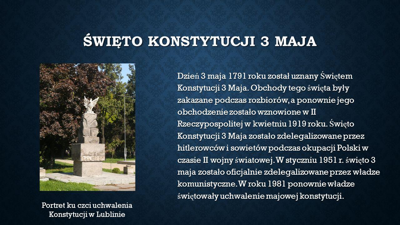 ŚWIĘTO KONSTYTUCJI 3 MAJA Dzie ń 3 maja 1791 roku zosta ł uznany Ś wi ę tem Konstytucji 3 Maja.