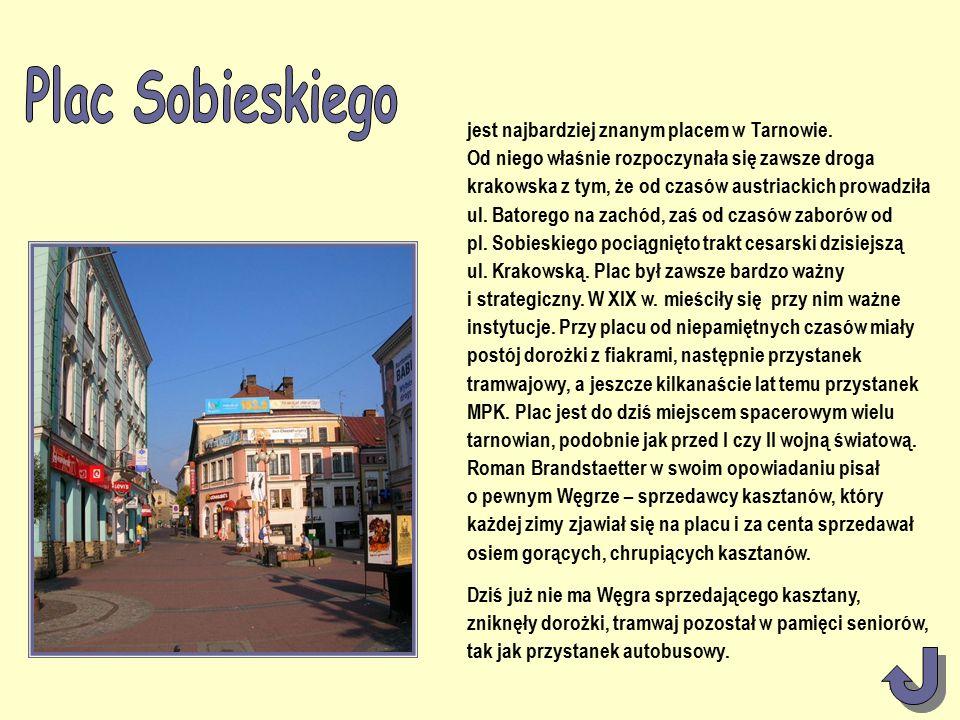 jest najbardziej znanym placem w Tarnowie.