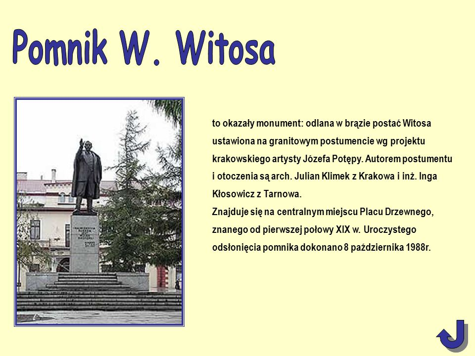 to okazały monument: odlana w brązie postać Witosa ustawiona na granitowym postumencie wg projektu krakowskiego artysty Józefa Potępy.