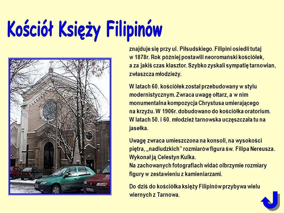 znajduje się przy ul. Piłsudskiego. Filipini osiedli tutaj w 1878r.