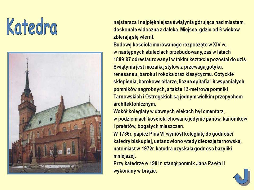 z 2 innymi (tym najważniejszym z Ratuszem oraz Katedralnym) tworzą centrum Tarnowa.