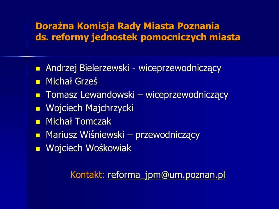 Doraźna Komisja Rady Miasta Poznania ds. reformy jednostek pomocniczych miasta Andrzej Bielerzewski - wiceprzewodniczący Andrzej Bielerzewski - wicepr