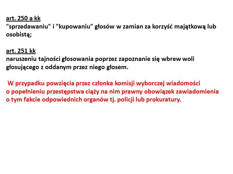 art. 250 a kk sprzedawaniu i kupowaniu głosów w zamian za korzyść majątkową lub osobistą; art.
