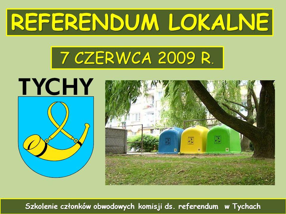 REFERENDUM LOKALNE 1 7 CZERWCA 2009 R. Szkolenie członków obwodowych komisji ds.