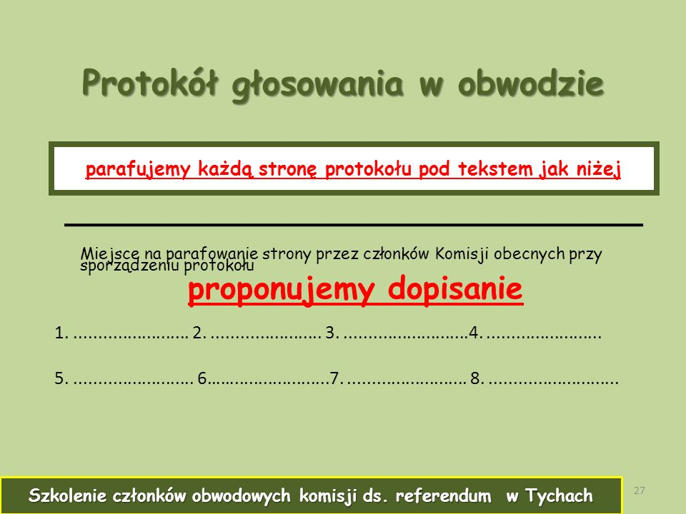 Protokół głosowania w obwodzie Miejsce na parafowanie strony przez członków Komisji obecnych przy sporządzeniu protokołu proponujemy dopisanie 1.........................