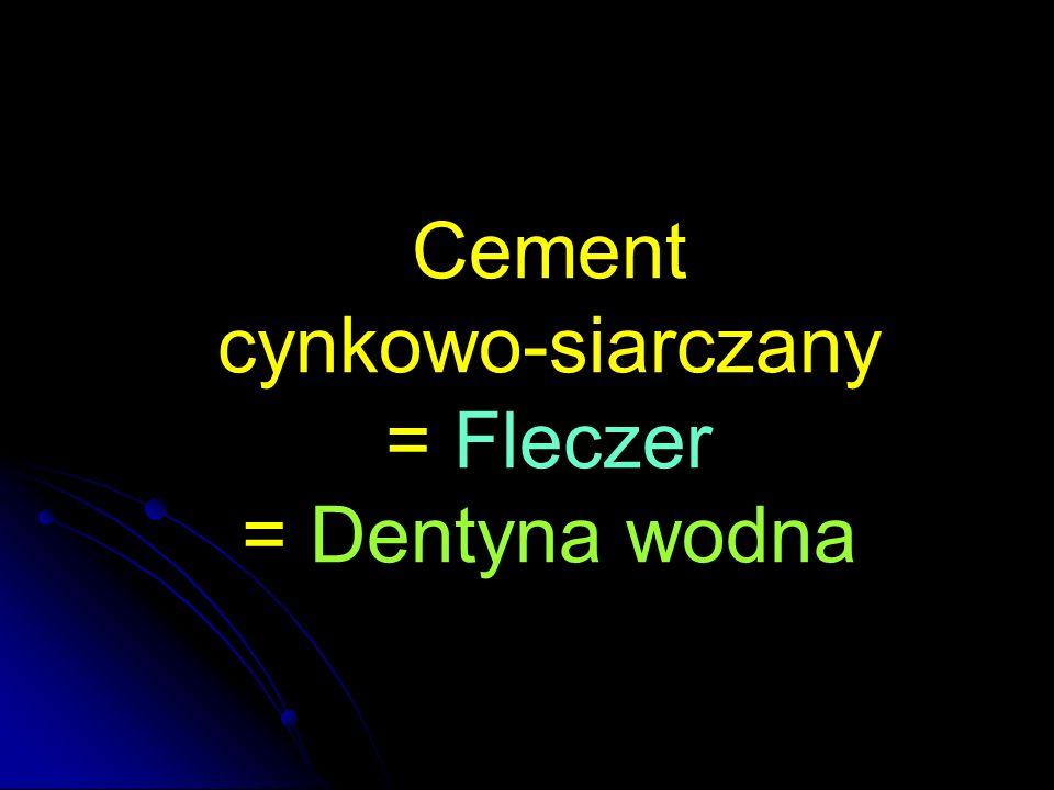 Cement cynkowo-siarczany – Fleczer – Dentyna wodna Proszek: tlenek cynku, bezwodny siarczan cynku,tymol, magnazja, mastyks, dentyna Woda destylowana (czasem dodatki: guma arabska, alkohol, fenol, eugenol)
