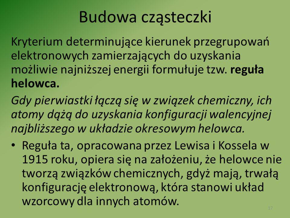 Kryterium determinujące kierunek przegrupowań elektronowych zamierzających do uzyskania możliwie najniższej energii formułuje tzw. reguła helowca. Gdy
