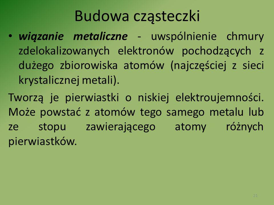 wiązanie metaliczne - uwspólnienie chmury zdelokalizowanych elektronów pochodzących z dużego zbiorowiska atomów (najczęściej z sieci krystalicznej met