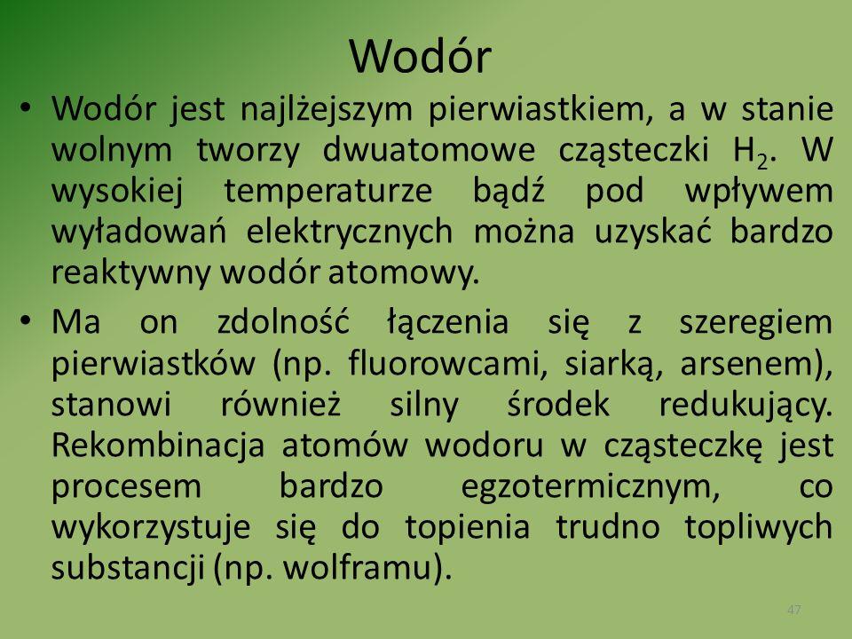 Wodór Wodór jest najlżejszym pierwiastkiem, a w stanie wolnym tworzy dwuatomowe cząsteczki H 2. W wysokiej temperaturze bądź pod wpływem wyładowań el