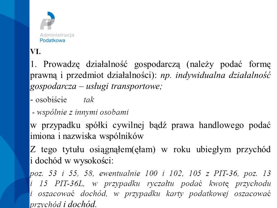 VI. 1. Prowadzę działalność gospodarczą (należy podać formę prawną i przedmiot działalności): np.