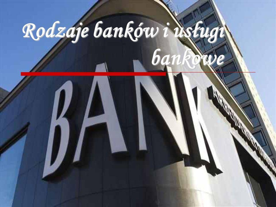 Rodzaje banków i usługi bankowe