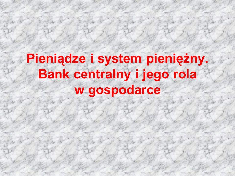 Plan wykładu 1.Funkcje i rodzaje pieniądza 2.Ewolucja systemu bankowego 3.Podaż pieniądza i mnożnik kreacji pieniądza 4.Rodzaje zasobów pieniądza 5.Współczesny system bankowy 6.Motywy trzymania pieniądza 7.Popyt na pieniądz 8.Funkcje banku centralnego 9.Równowaga na rynku pieniądza 10.Kontrola podaży pieniądza 11.Cele i narzędzia polityki pieniężnej 12.Czynniki określające popyt globalny – powiązanie rynku dóbr i rynku pieniądza