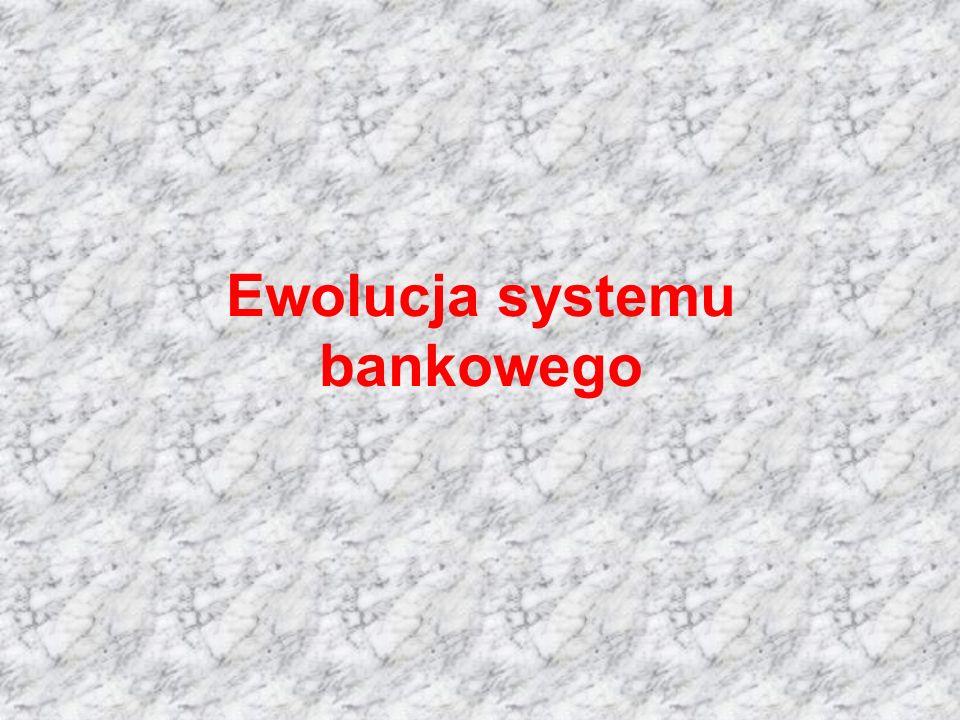 Ewolucja systemu bankowego
