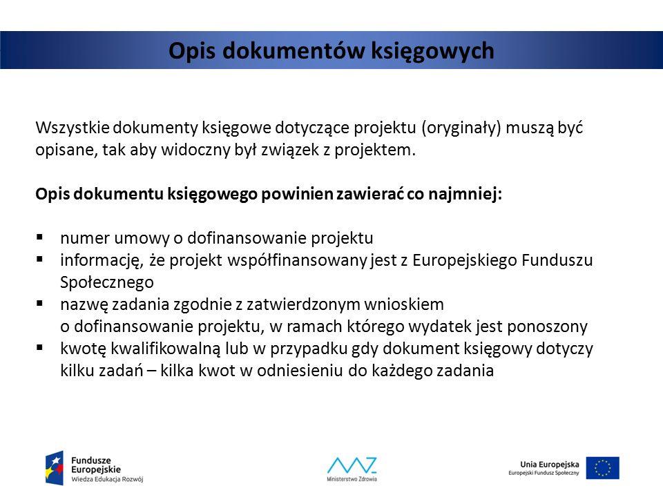 Opis dokumentów księgowych Wszystkie dokumenty księgowe dotyczące projektu (oryginały) muszą być opisane, tak aby widoczny był związek z projektem. Op