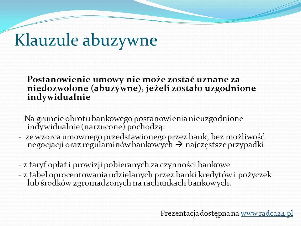"""Kontrola IncydentalnaAbstrakcyjna Prezentacja dostępna na www.radca24.pl Kontrola postanowień umownych Kontrola incydentalna polega na rozpatrywaniu konkretnej sprawy przed sądem Przykładowe postanowienie umowne: """"Kredytobiorcy służy prawo odstąpienia od niniejszej Umowy, jeżeli Bank nie udostępni środków z tytułu kredytu w terminie 3 dni od dnia spełnienia przez Kredytobiorcę warunków określonych w niniejszej Umowie (…) W przypadku, gdy Kredytobiorca odstąpi od niniejszej Umowy z powodów określonych w ust.1, umowa uważana jest za niezawartą, a Bank zwróci Kredytobiorcy zapłaconą prowizję przygotowawczą Banku, pomniejszoną o opłatę za rozpatrzenie wniosku kredytowego."""