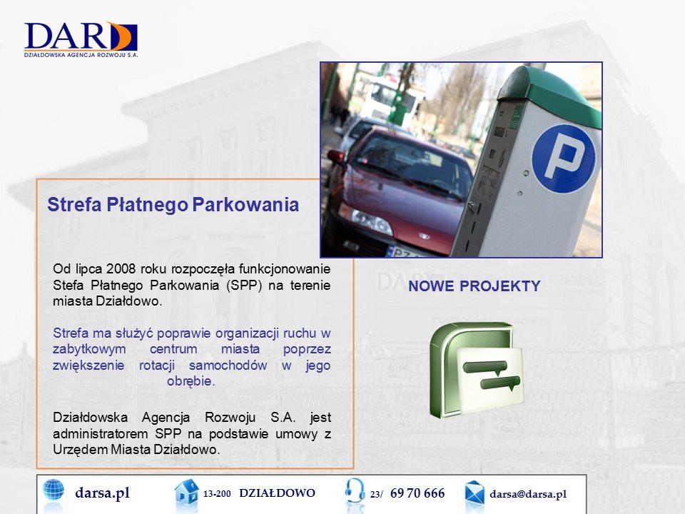 darsa.pl 13-200 DZIAŁDOWO 23/ 69 70 666 darsa@darsa.pl Od lipca 2008 roku rozpoczęła funkcjonowanie Stefa Płatnego Parkowania (SPP) na terenie miasta Działdowo.
