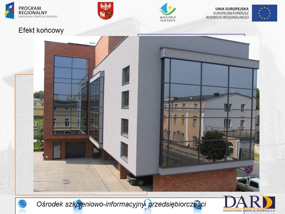 Ośrodek szkoleniowo-informacyjny przedsiębiorczości Efekt końcowy