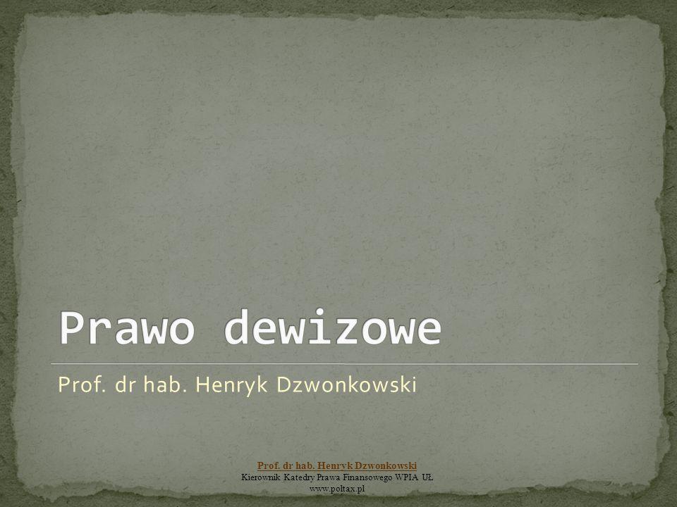 Prof. dr hab. Henryk Dzwonkowski Kierownik Katedry Prawa Finansowego WPIA UŁ www.poltax.pl