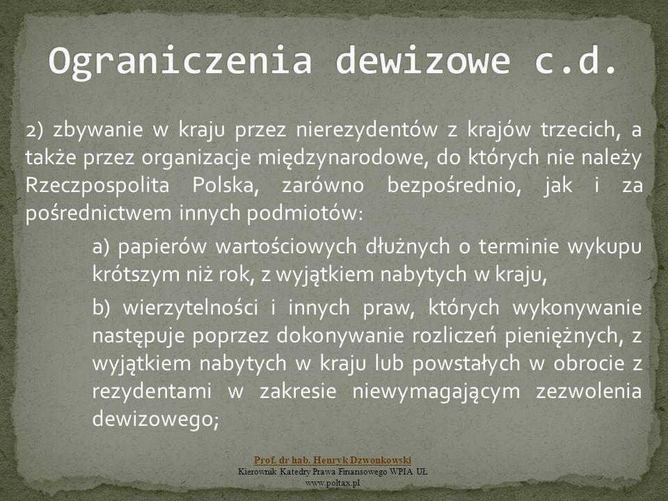 2) zbywanie w kraju przez nierezydentów z krajów trzecich, a także przez organizacje międzynarodowe, do których nie należy Rzeczpospolita Polska, zaró