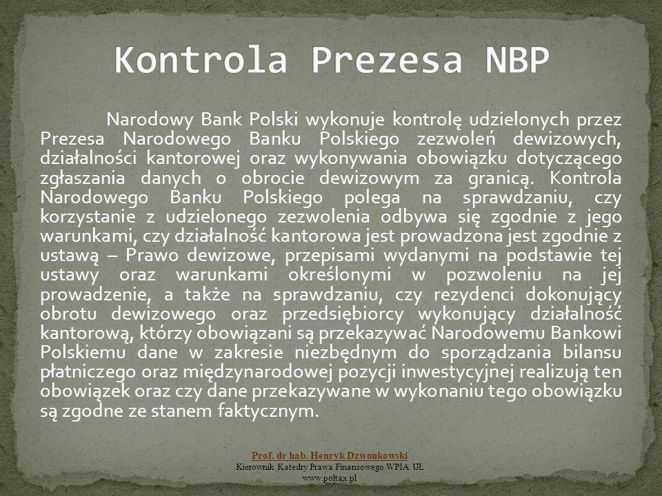 Narodowy Bank Polski wykonuje kontrolę udzielonych przez Prezesa Narodowego Banku Polskiego zezwoleń dewizowych, działalności kantorowej oraz wykonywa