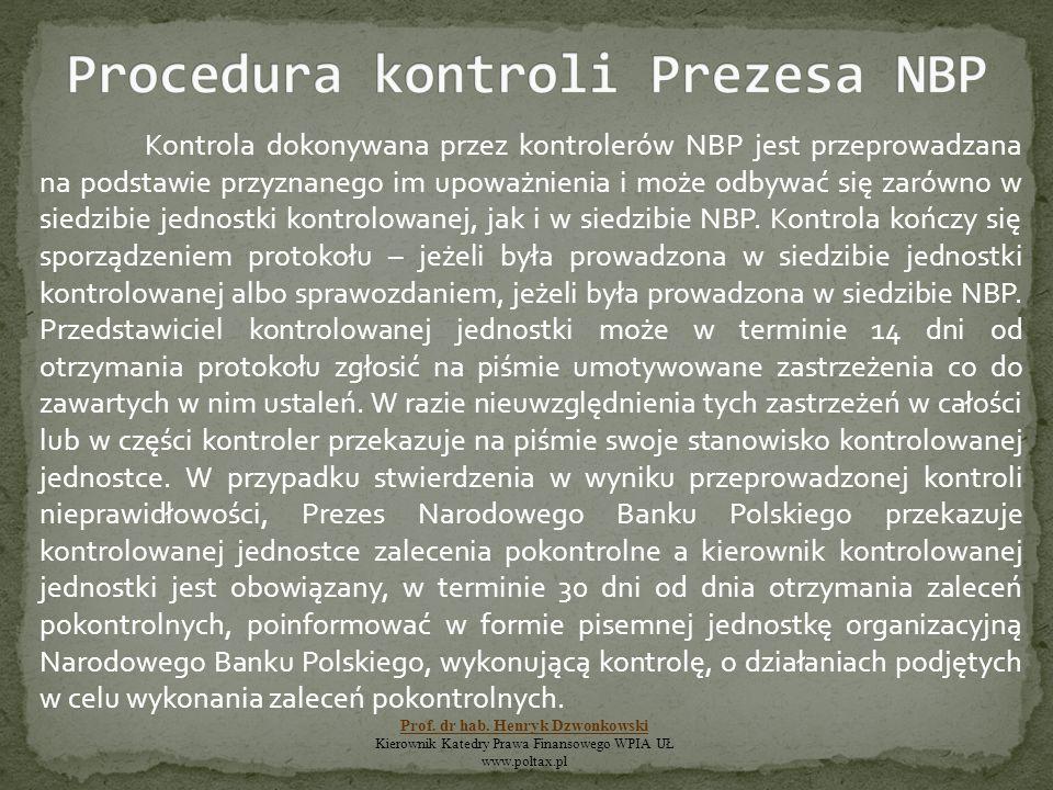Kontrola dokonywana przez kontrolerów NBP jest przeprowadzana na podstawie przyznanego im upoważnienia i może odbywać się zarówno w siedzibie jednostk