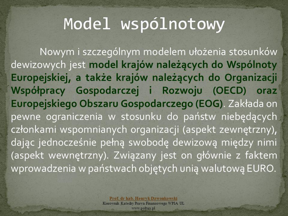 Nowym i szczególnym modelem ułożenia stosunków dewizowych jest model krajów należących do Wspólnoty Europejskiej, a także krajów należących do Organiz