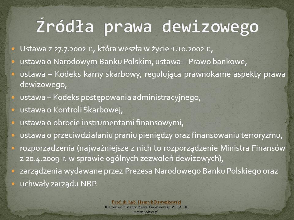 Ustawa z 27.7.2002 r., która weszła w życie 1.10.2002 r., ustawa o Narodowym Banku Polskim, ustawa – Prawo bankowe, ustawa – Kodeks karny skarbowy, re