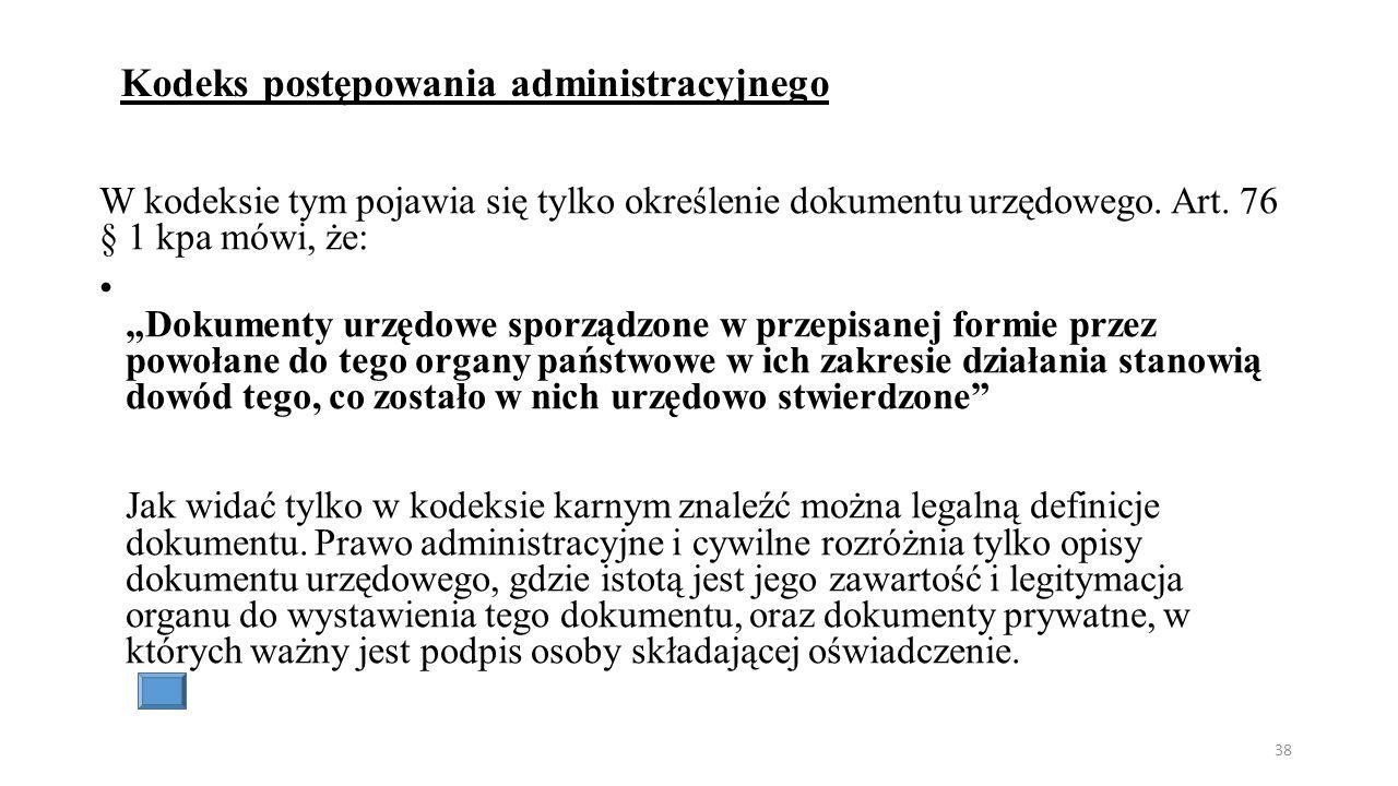 Kodeks postępowania administracyjnego W kodeksie tym pojawia się tylko określenie dokumentu urzędowego.