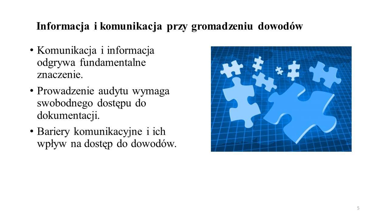 Informacja i komunikacja przy gromadzeniu dowodów Komunikacja i informacja odgrywa fundamentalne znaczenie.