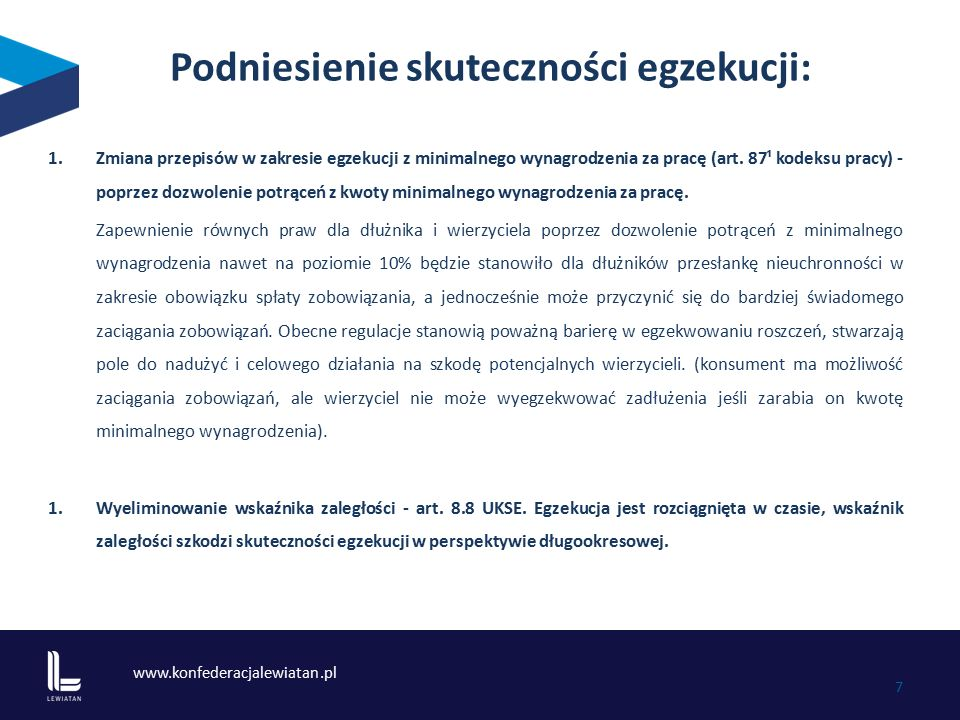www.konfederacjalewiatan.pl 7 Podniesienie skuteczności egzekucji: 1.Zmiana przepisów w zakresie egzekucji z minimalnego wynagrodzenia za pracę (art.