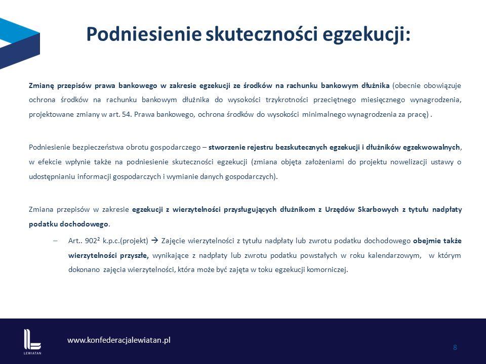 www.konfederacjalewiatan.pl 8 Podniesienie skuteczności egzekucji: Zmianę przepisów prawa bankowego w zakresie egzekucji ze środków na rachunku bankow
