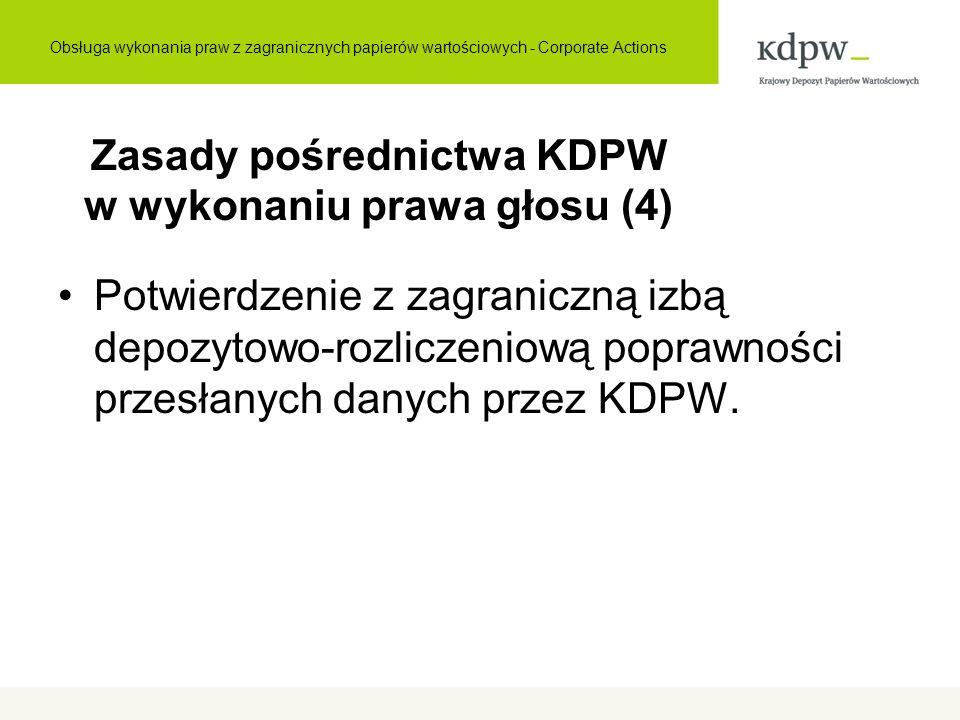 Zasady pośrednictwa KDPW w wykonaniu prawa głosu (4) Potwierdzenie z zagraniczną izbą depozytowo-rozliczeniową poprawności przesłanych danych przez KDPW.