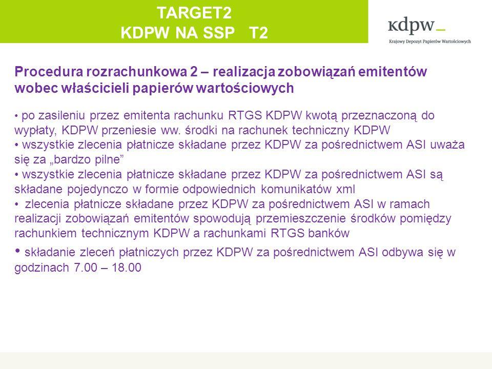 Procedura rozrachunkowa 2 – realizacja zobowiązań emitentów wobec właścicieli papierów wartościowych po zasileniu przez emitenta rachunku RTGS KDPW kwotą przeznaczoną do wypłaty, KDPW przeniesie ww.