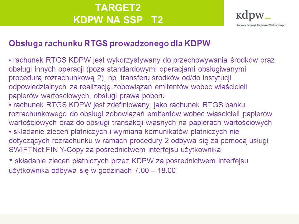 Obsługa rachunku RTGS prowadzonego dla KDPW rachunek RTGS KDPW jest wykorzystywany do przechowywania środków oraz obsługi innych operacji (poza standardowymi operacjami obsługiwanymi procedurą rozrachunkową 2), np.