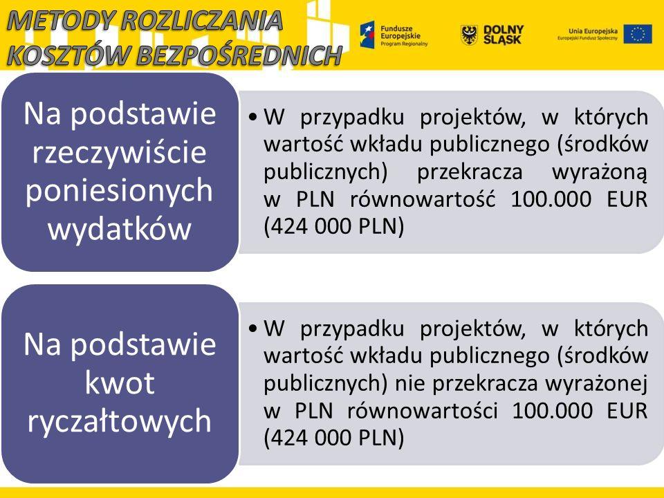 W przypadku projektów, w których wartość wkładu publicznego (środków publicznych) przekracza wyrażoną w PLN równowartość 100.000 EUR (424 000 PLN) Na