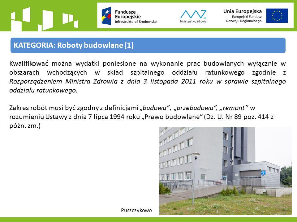 Kwalifikować można wydatki poniesione na wykonanie prac budowlanych wyłącznie w obszarach wchodzących w skład szpitalnego oddziału ratunkowego zgodnie z Rozporządzeniem Ministra Zdrowia z dnia 3 listopada 2011 roku w sprawie szpitalnego oddziału ratunkowego.